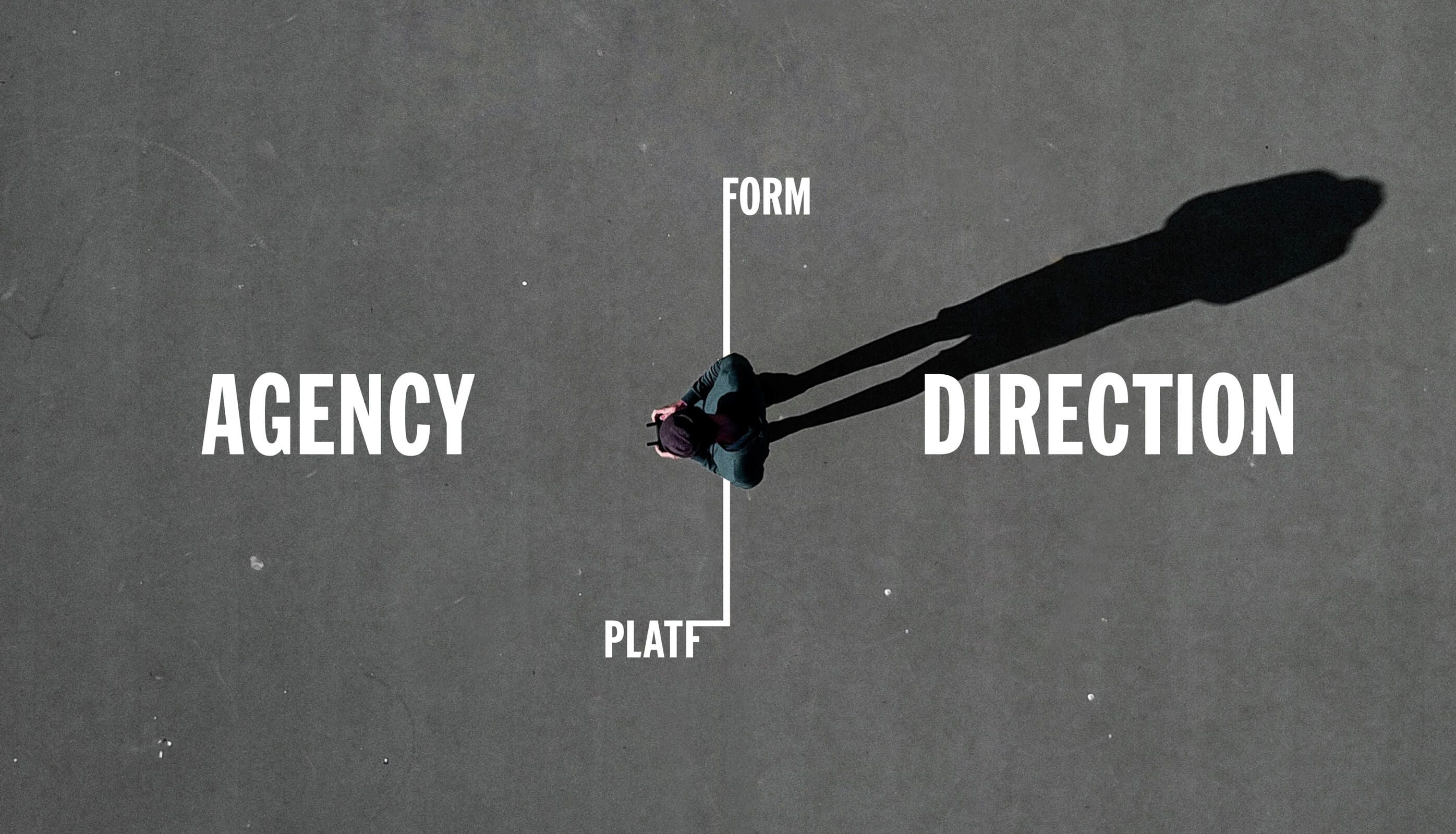 Agency and direction